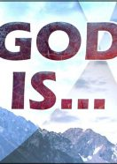 God Is – Part 4