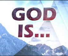 God Is – Part 6